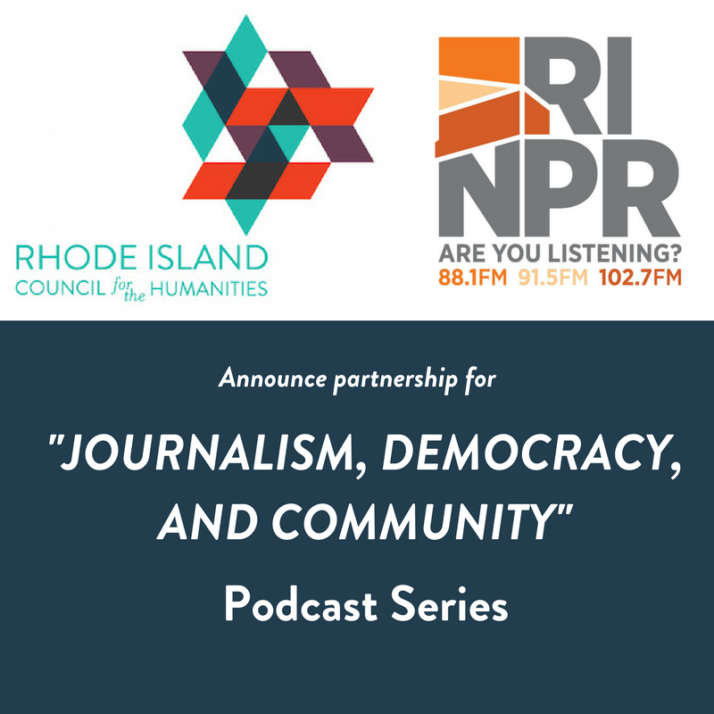 "Humanities Council and RIPR to Launch ""Journalism, Democracy, and Community"" Podcast Series"